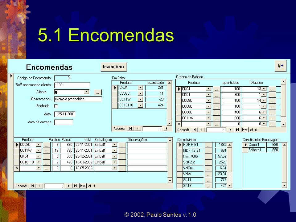 © 2002, Paulo Santos v. 1.0 5.1 Encomendas