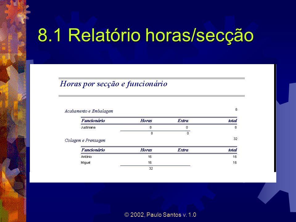 © 2002, Paulo Santos v. 1.0 8.1 Relatório horas/secção