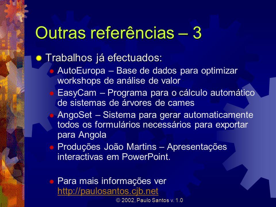 © 2002, Paulo Santos v. 1.0 Outras referências – 3 Trabalhos já efectuados: Trabalhos já efectuados: AutoEuropa – Base de dados para optimizar worksho