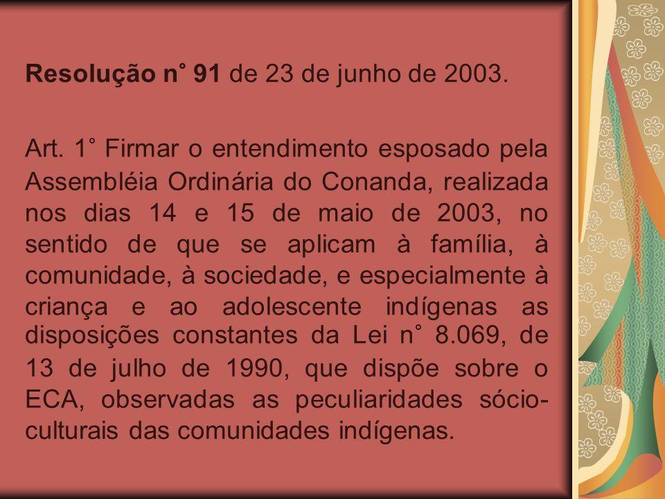 Resolução n° 91 de 23 de junho de 2003. Art.