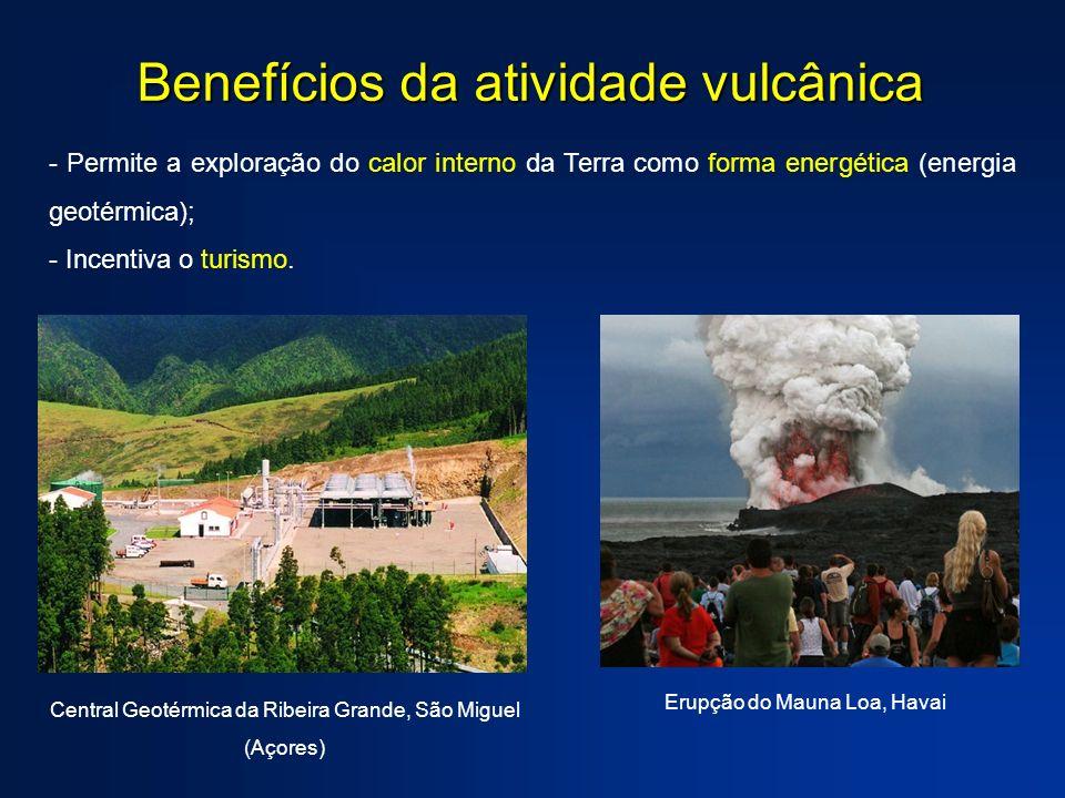 - Permite a exploração do calor interno da Terra como forma energética (energia geotérmica); - Incentiva o turismo. Central Geotérmica da Ribeira Gran