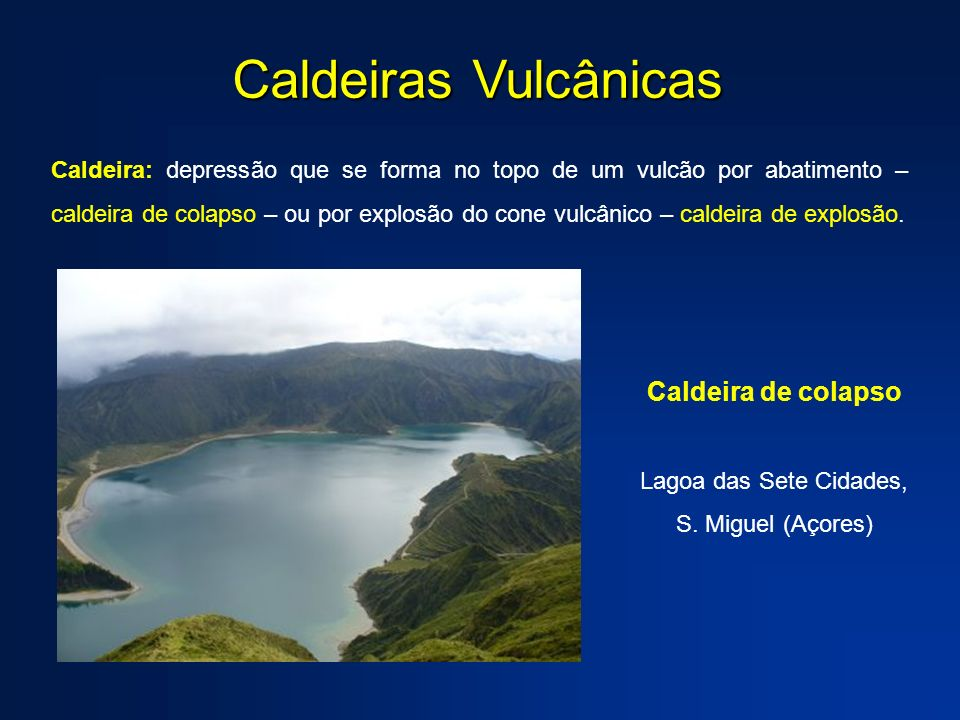 Tipos de Erupções Vulcânicas Os tipos de atividade vulcânica dependem da viscosidade do magma.