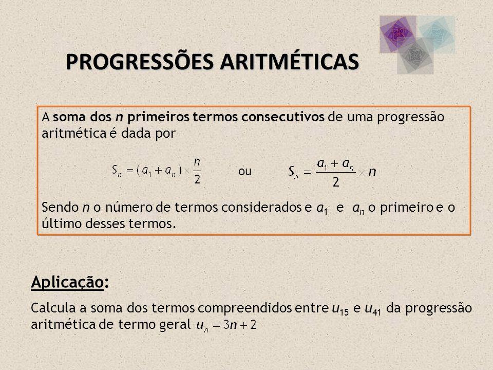 A soma dos n primeiros termos consecutivos de uma progressão aritmética é dada por Sendo n o número de termos considerados e a 1 e a n o primeiro e o