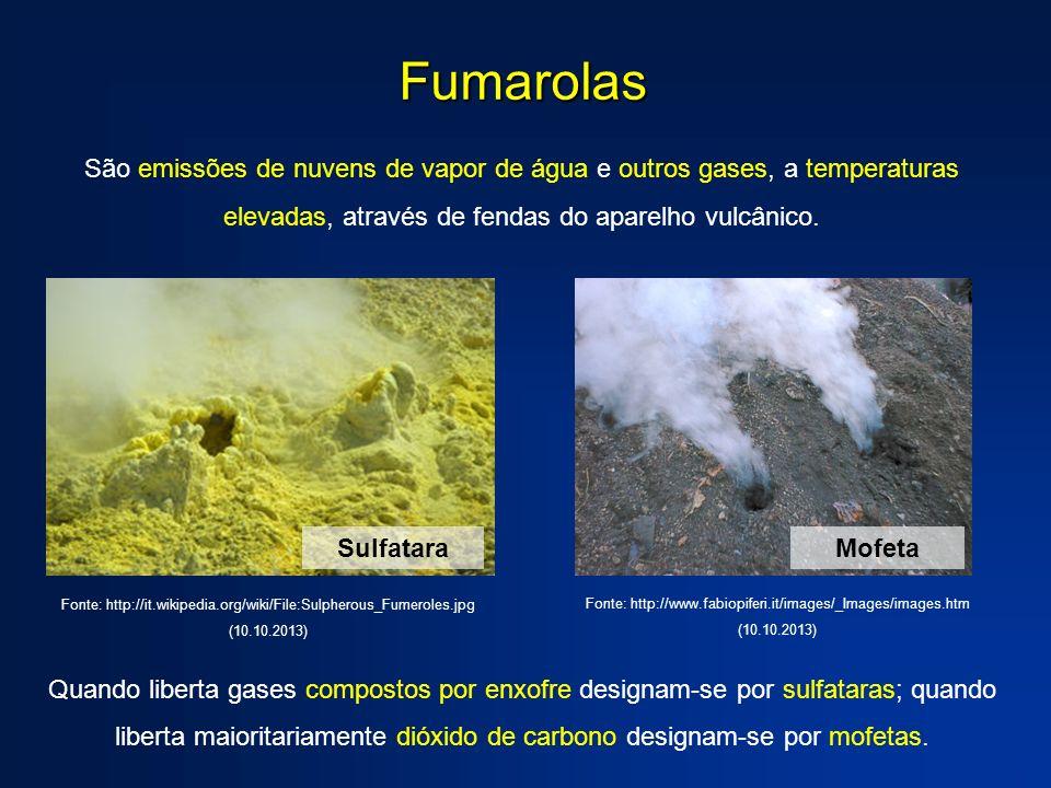 Fumarolas São emissões de nuvens de vapor de água e outros gases, a temperaturas elevadas, através de fendas do aparelho vulcânico. Quando liberta gas