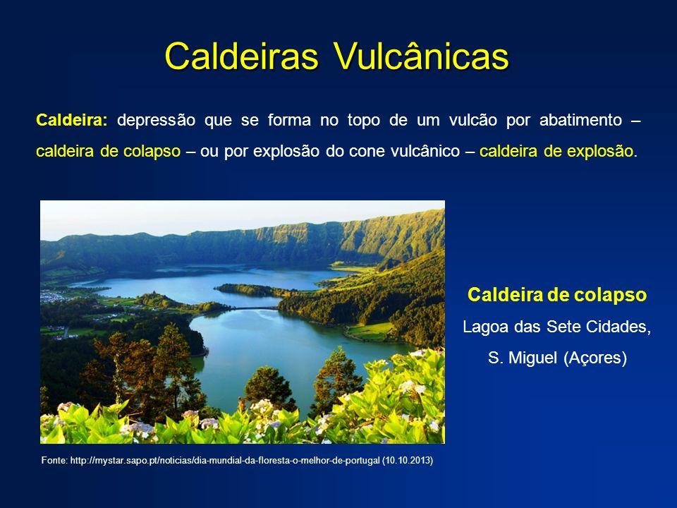 Caldeiras Vulcânicas Caldeira: depressão que se forma no topo de um vulcão por abatimento – caldeira de colapso – ou por explosão do cone vulcânico –