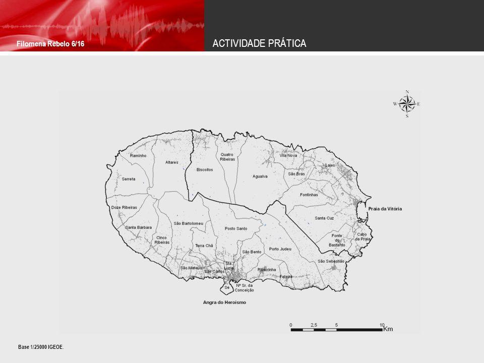 ACTIVIDADE PRÁTICA Filomena Rebelo 6/16 Base 1/25000 IGEOE.