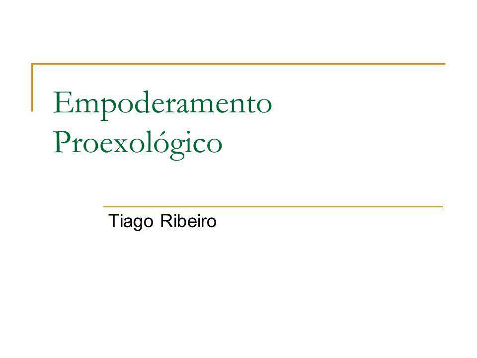 Empoderamento Proexológico Tiago Ribeiro