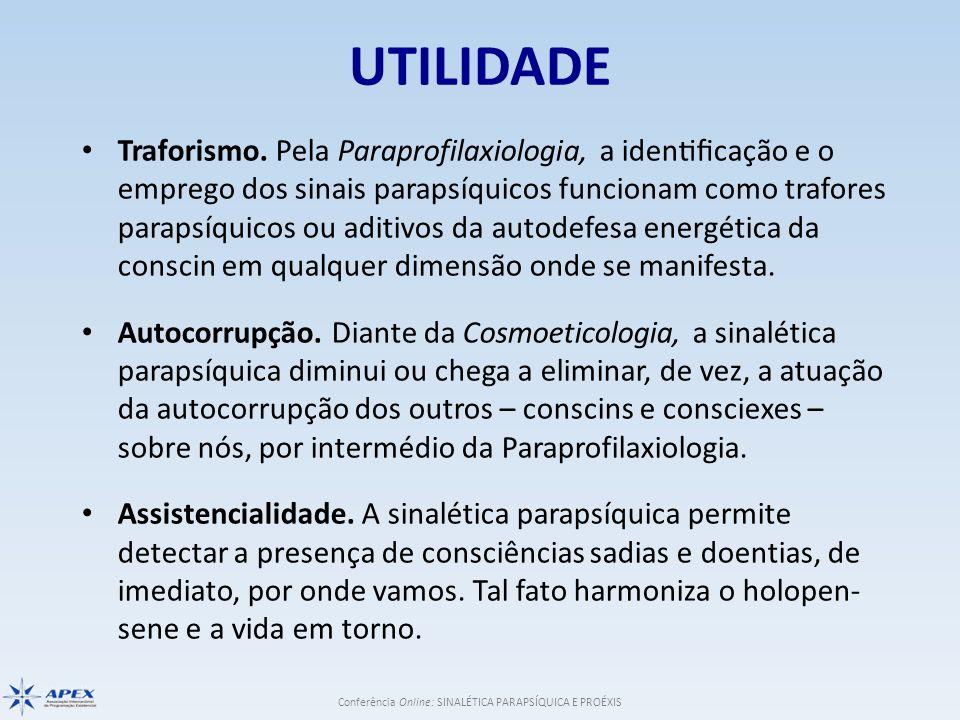 Conferência Online: SINALÉTICA PARAPSÍQUICA E PROÉXIS UTILIDADE Traforismo. Pela Paraprofilaxiologia, a identificação e o emprego dos sinais parapsi