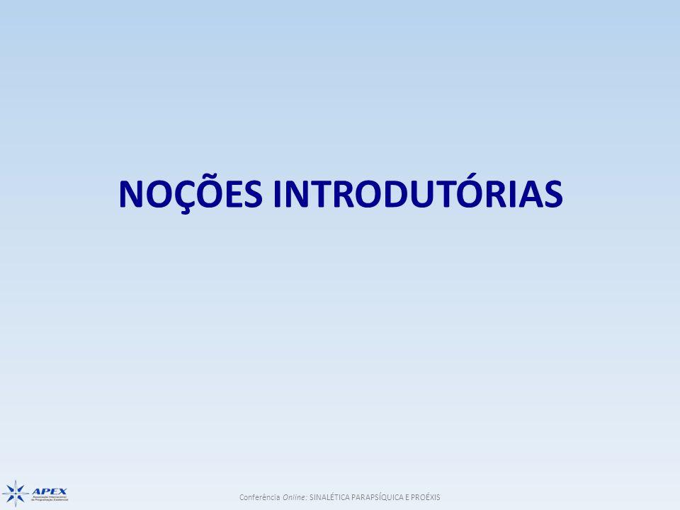 Conferência Online: SINALÉTICA PARAPSÍQUICA E PROÉXIS NOÇÕES INTRODUTÓRIAS