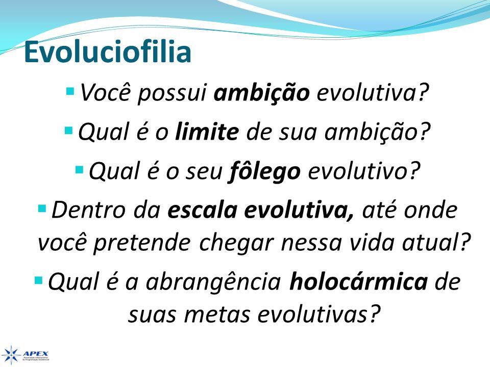 Evoluciofilia Suas metas evolutivas são alcançáveis.