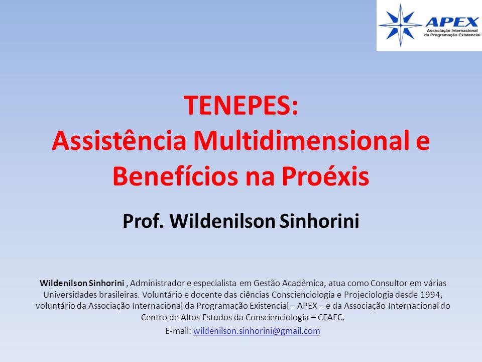 TENEPES: Assistência Multidimensional e Benefícios na Proéxis Prof. Wildenilson Sinhorini Wildenilson Sinhorini, Administrador e especialista em Gestã