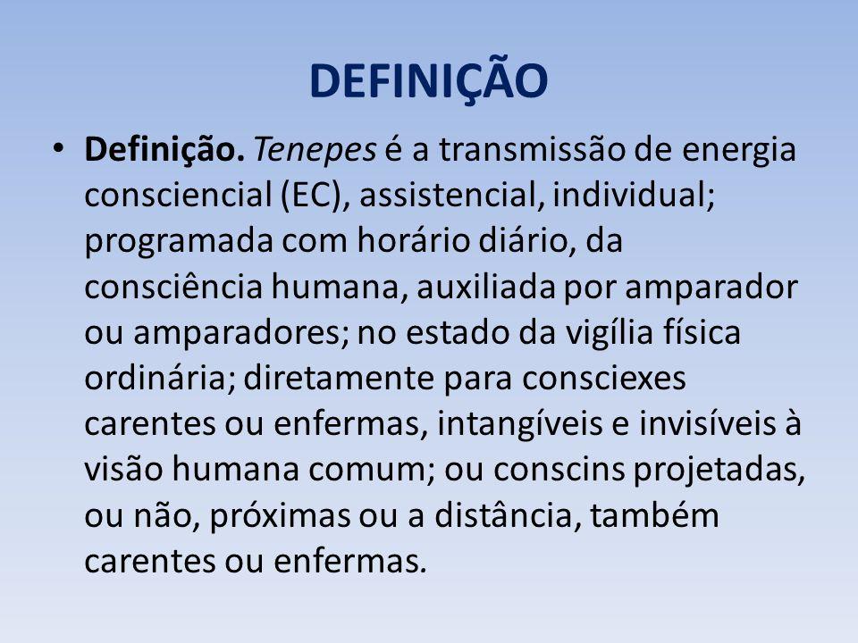 DEFINIÇÃO Definição. Tenepes é a transmissão de energia consciencial (EC), assistencial, individual; programada com horário diário, da consciência hum