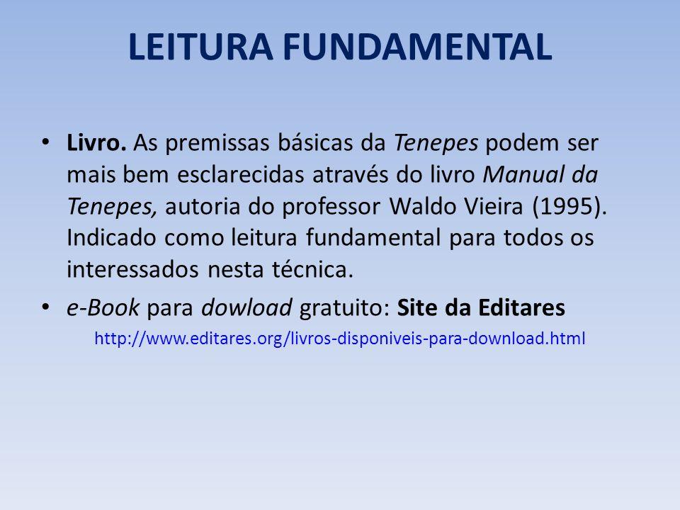 LEITURA FUNDAMENTAL Livro. As premissas básicas da Tenepes podem ser mais bem esclarecidas através do livro Manual da Tenepes, autoria do professor Wa