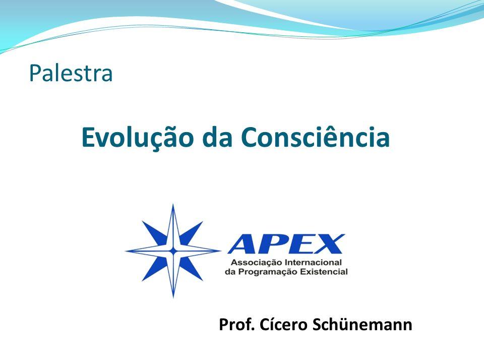 Palestra Evolução da Consciência Prof. Cícero Schünemann