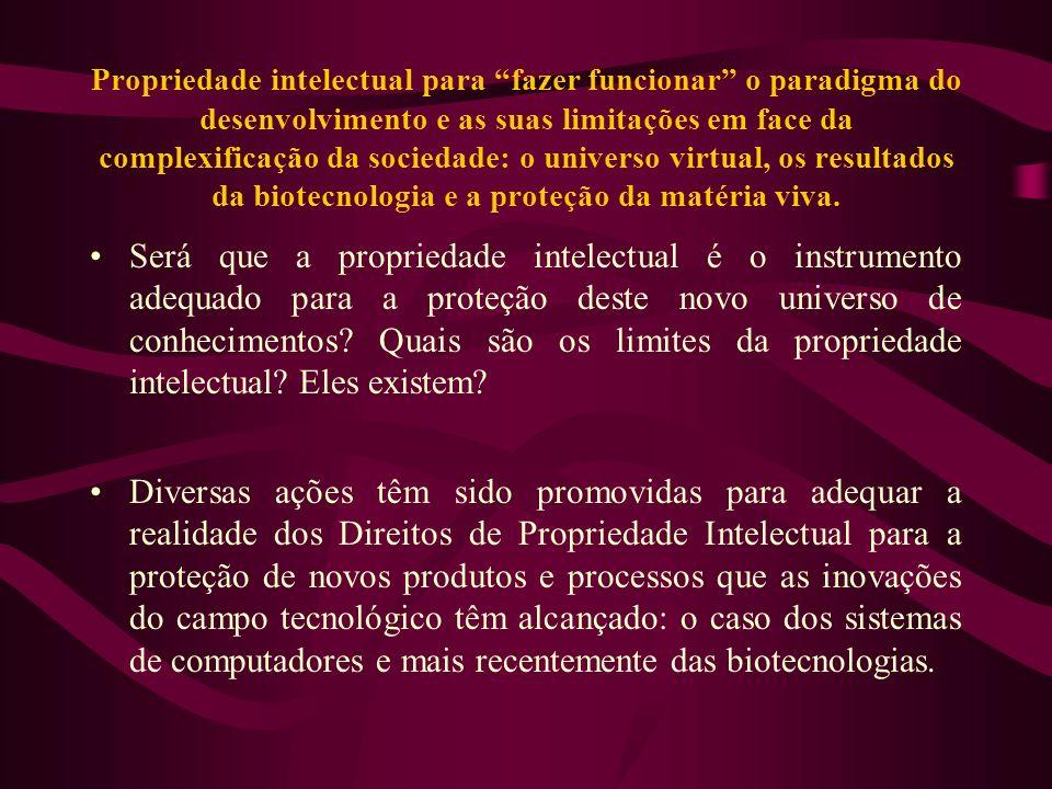 Propriedade intelectual para fazer funcionar o paradigma do desenvolvimento e as suas limitações em face da complexificação da sociedade: o universo v