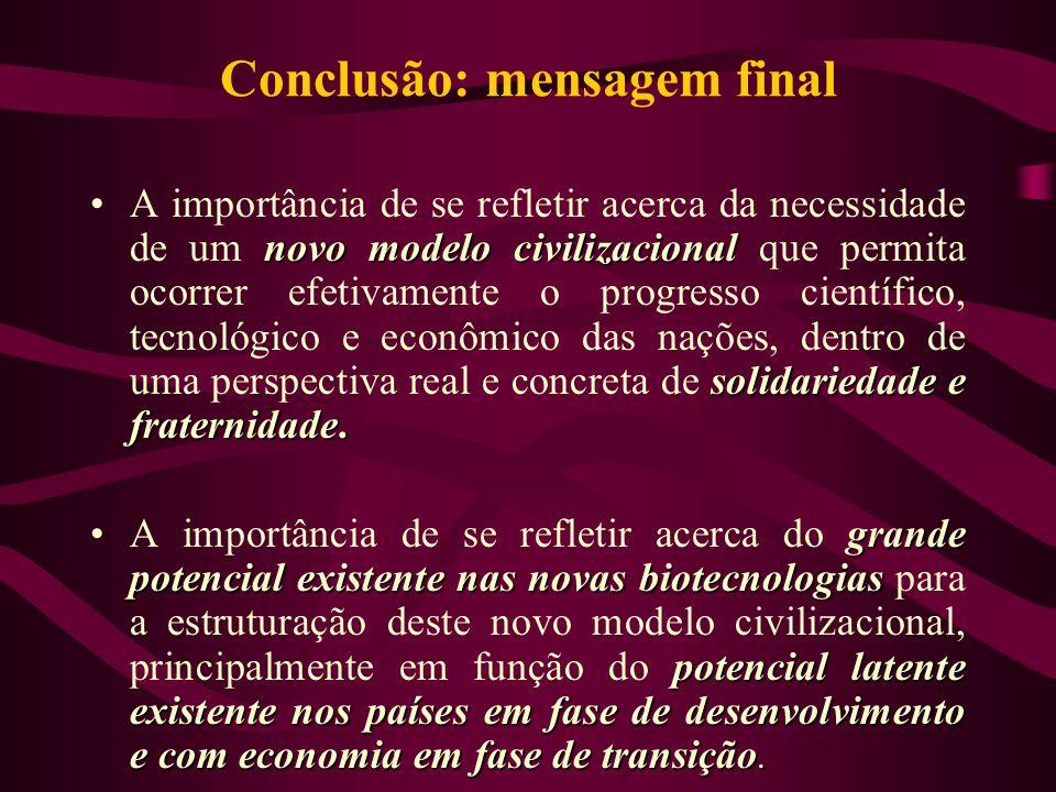 Conclusão: mensagem final novo modelo civilizacional solidariedade e fraternidade.A importância de se refletir acerca da necessidade de um novo modelo