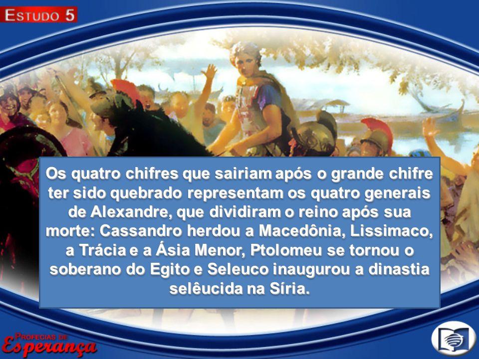 Os quatro chifres que sairiam após o grande chifre ter sido quebrado representam os quatro generais de Alexandre, que dividiram o reino após sua morte