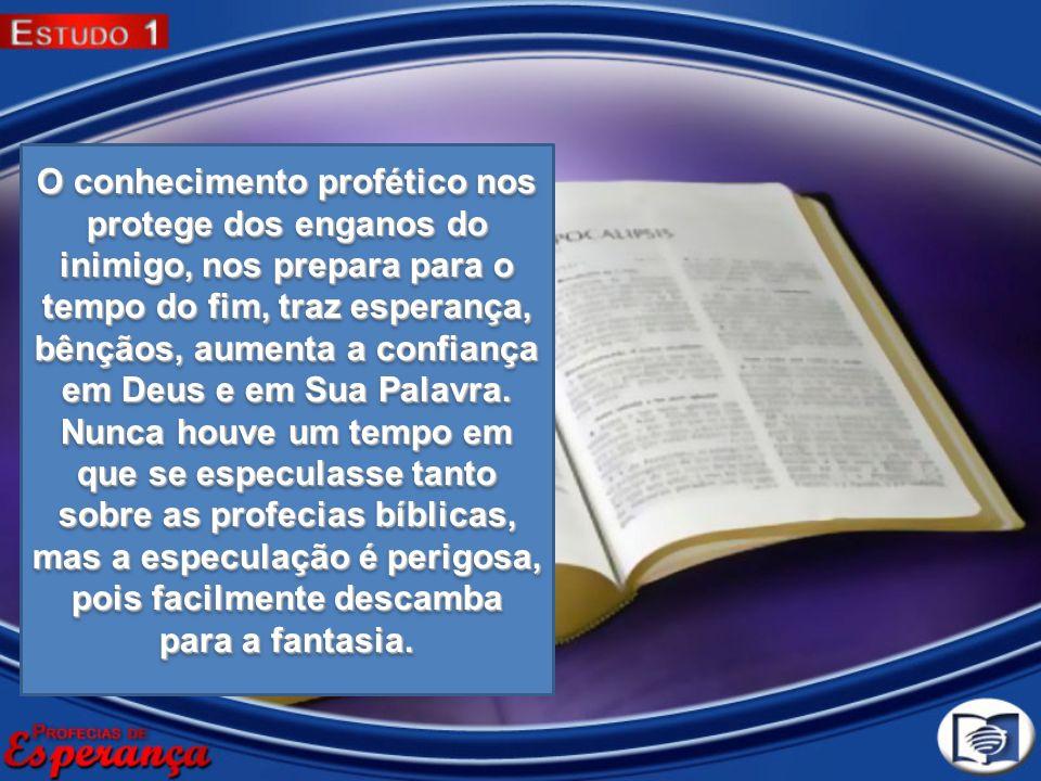 O conhecimento profético nos protege dos enganos do inimigo, nos prepara para o tempo do fim, traz esperança, bênçãos, aumenta a confiança em Deus e e
