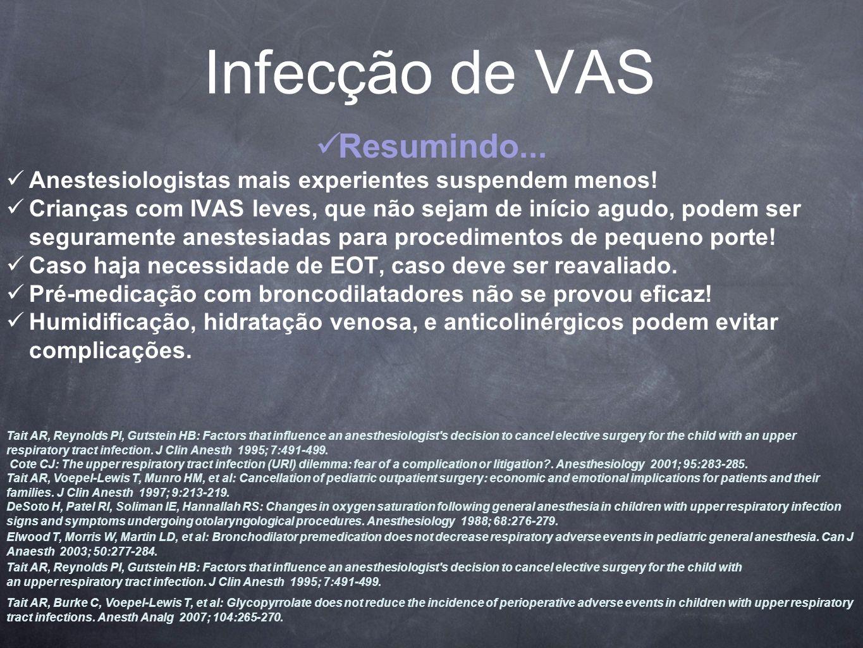 Infecção de VAS Resumindo...Anestesiologistas mais experientes suspendem menos.