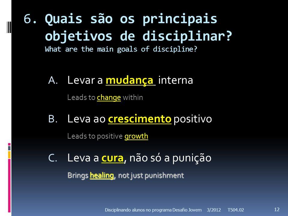 6.Quais são os principais objetivos de disciplinar.