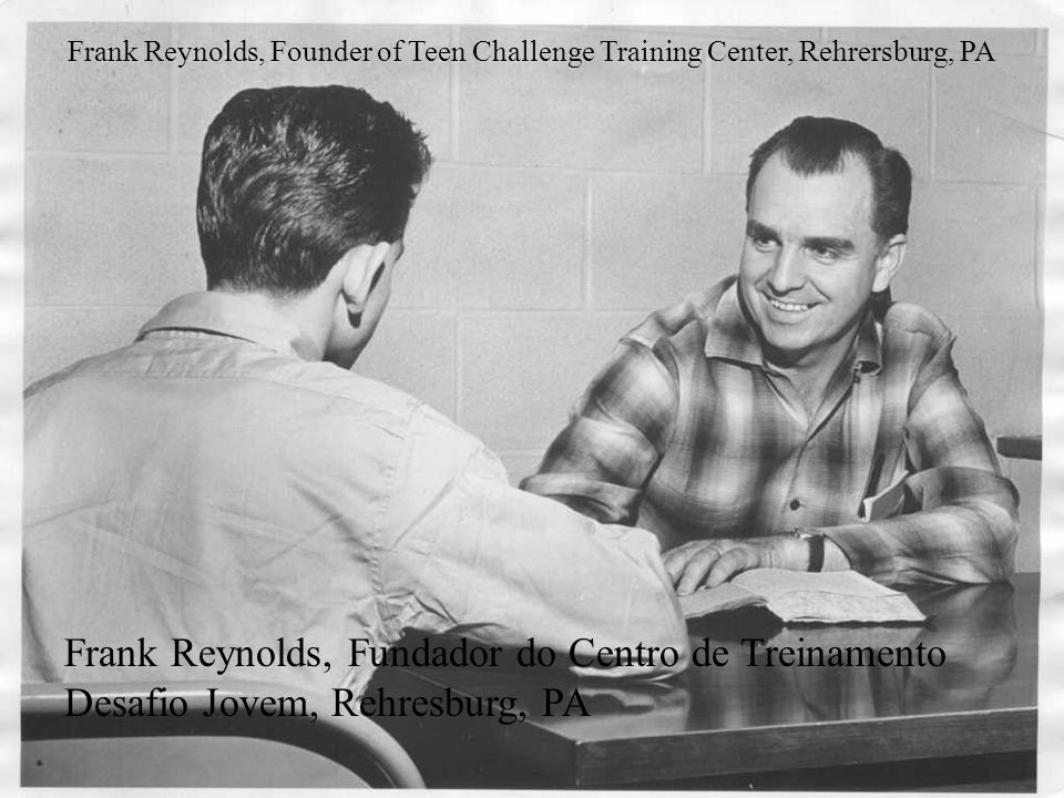 03/2010PSNC #18 Howard Foltz and Dieter Bahr, Pioneers of Teen Challenge in Europe Howard Foltz and Dieter Bahr, Pioneiros do Desafio Jovem na Europa