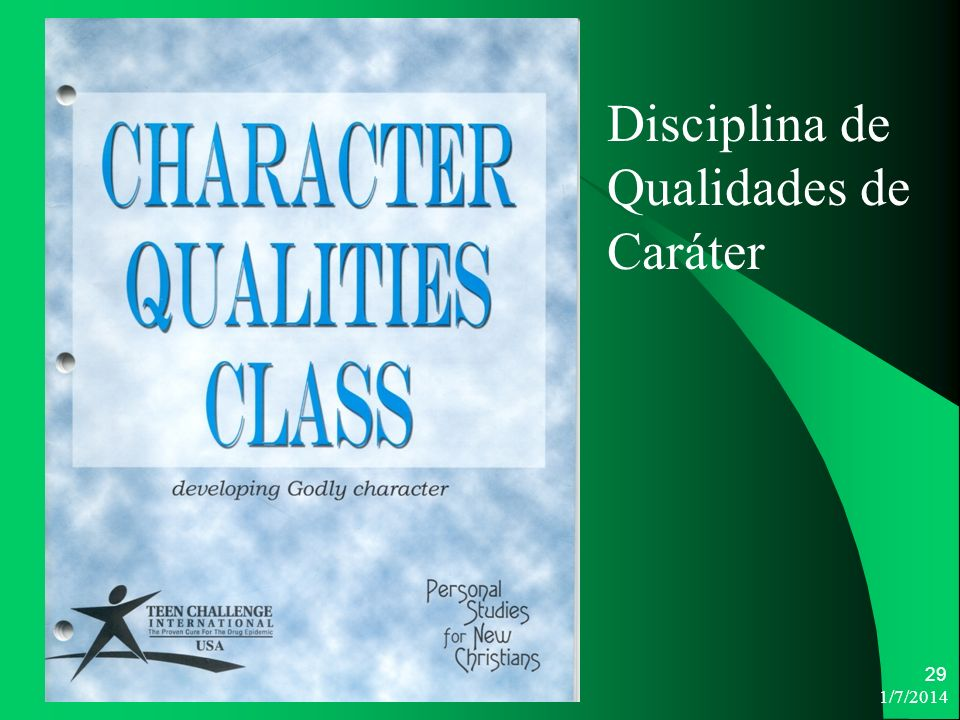 1/7/2014 29 Disciplina de Qualidades de Caráter
