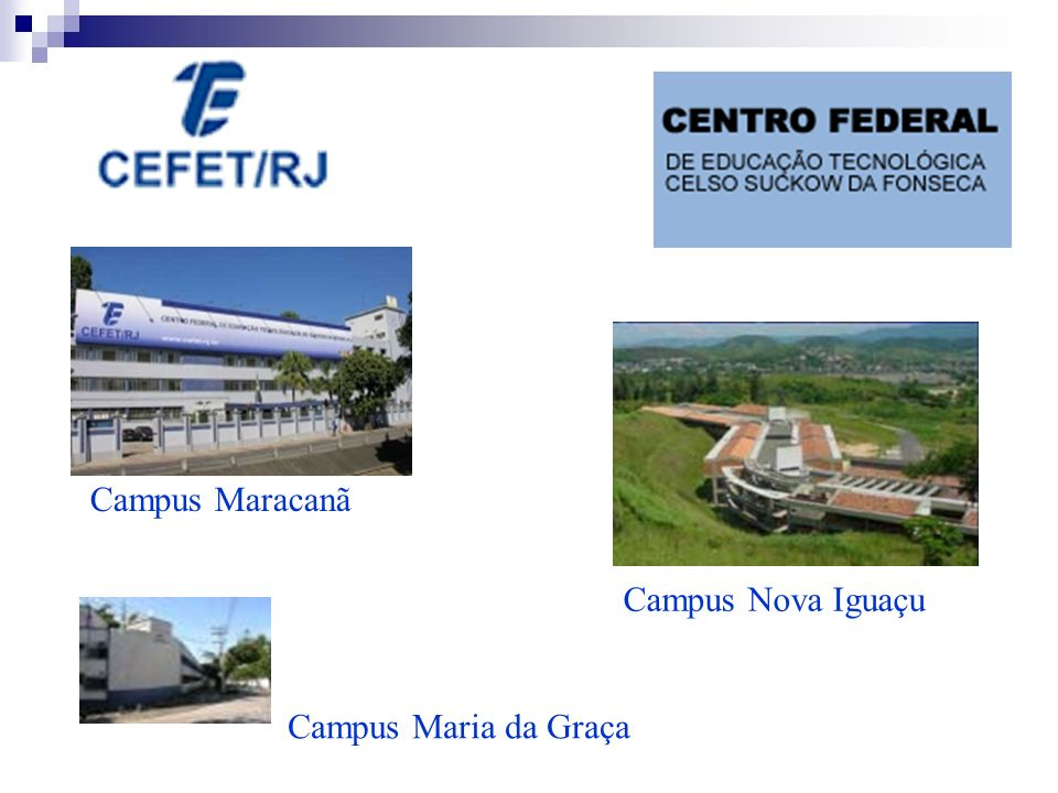 Campus Nova Iguaçu Campus Maracanã Campus Maria da Graça