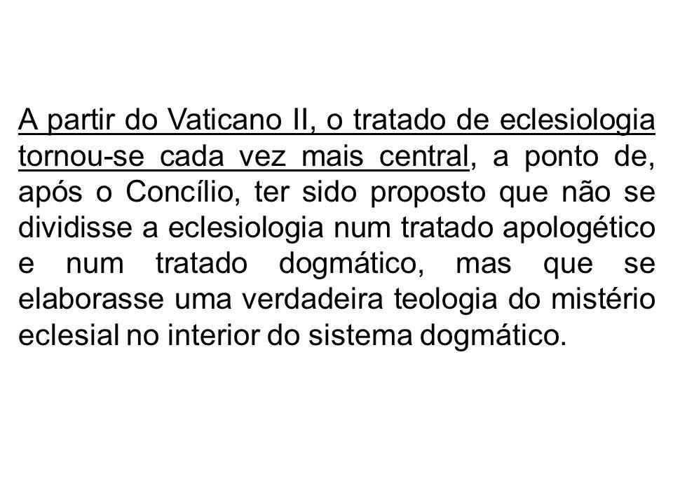 A partir do Vaticano II, o tratado de eclesiologia tornou-se cada vez mais central, a ponto de, após o Concílio, ter sido proposto que não se dividiss