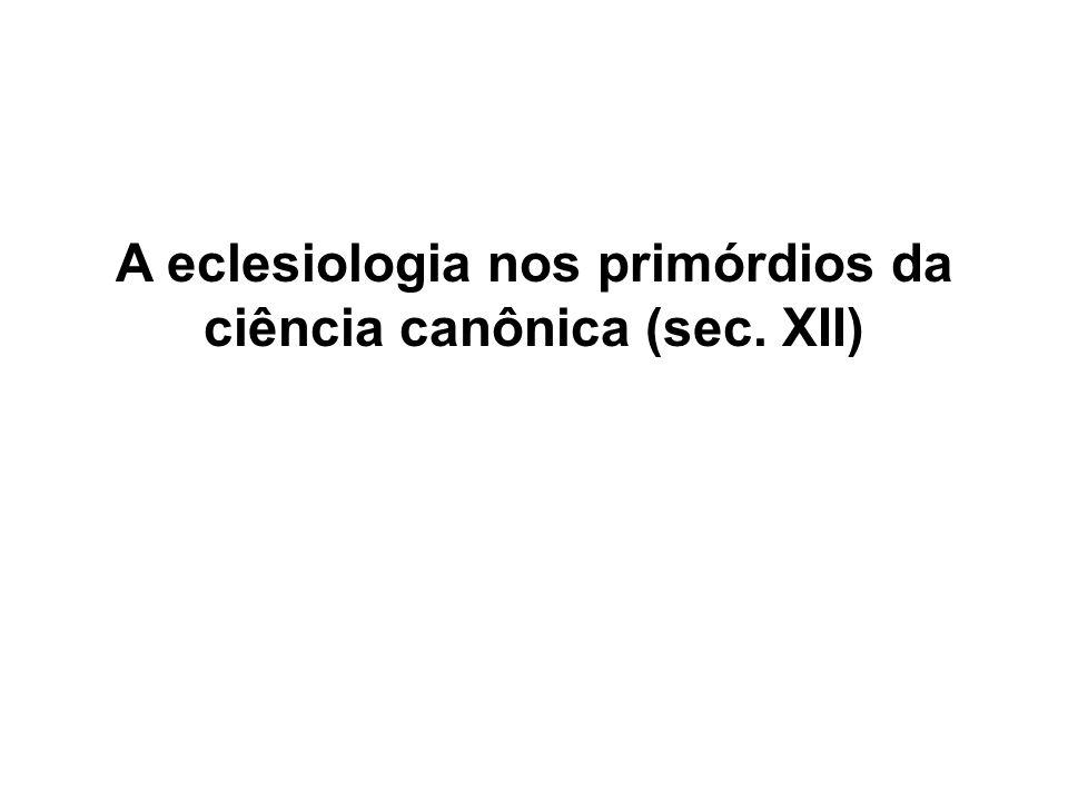 A eclesiologia nos primórdios da ciência canônica (sec. XII)