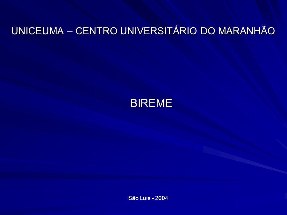 UNICEUMA – CENTRO UNIVERSITÁRIO DO MARANHÃO BIREME São Luís - 2004