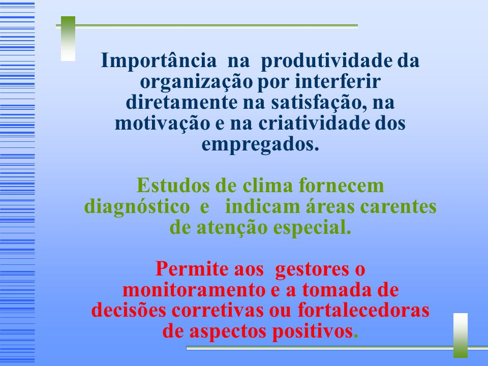 Principais Fatores Considerados no Brasil: (Bergamini & Coda ) 2.