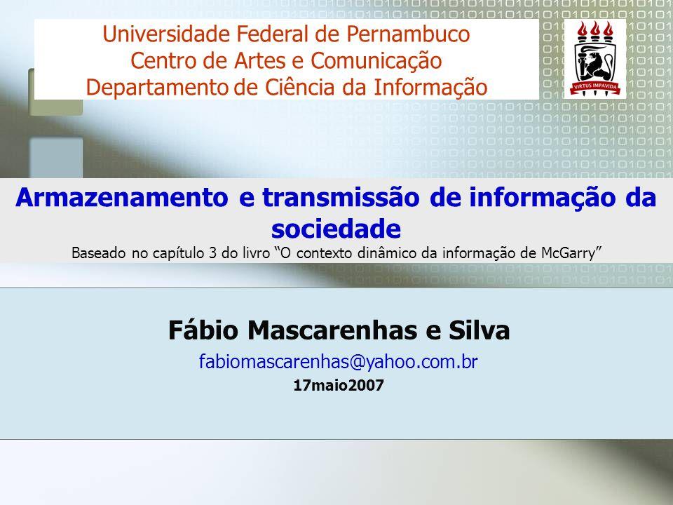 Fábio Mascarenhas e Silva fabiomascarenhas@yahoo.com.br 17maio2007 Universidade Federal de Pernambuco Centro de Artes e Comunicação Departamento de Ci