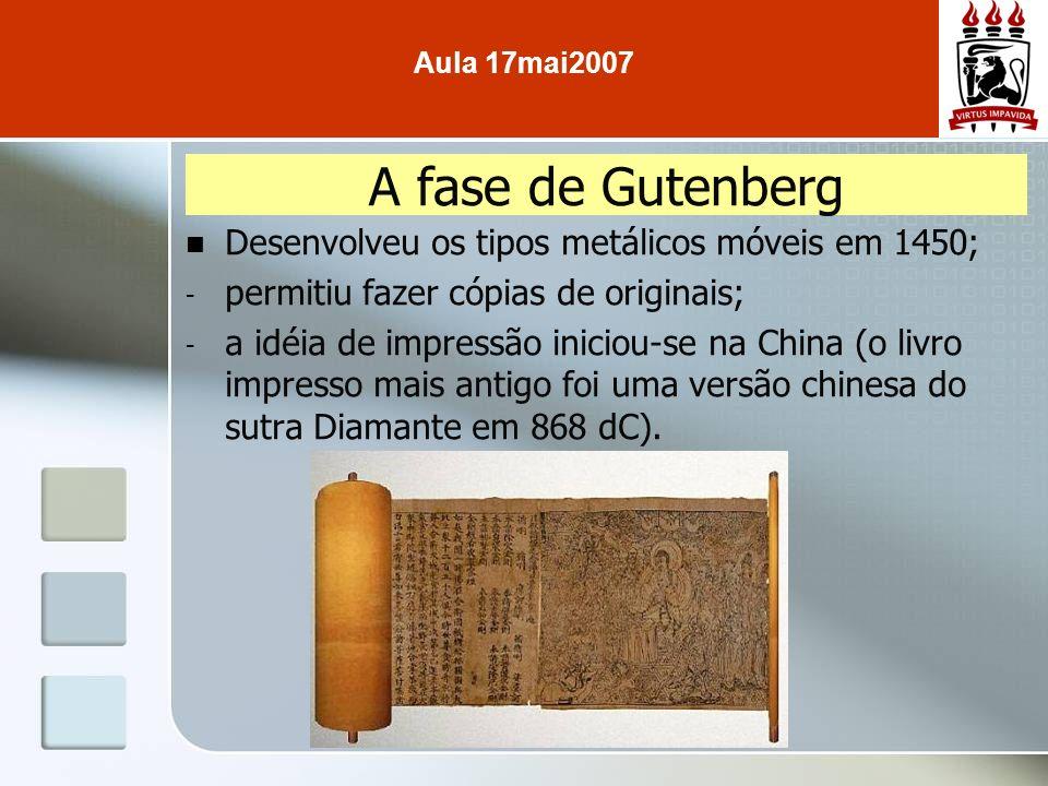 Desenvolveu os tipos metálicos móveis em 1450; - permitiu fazer cópias de originais; - a idéia de impressão iniciou-se na China (o livro impresso mais