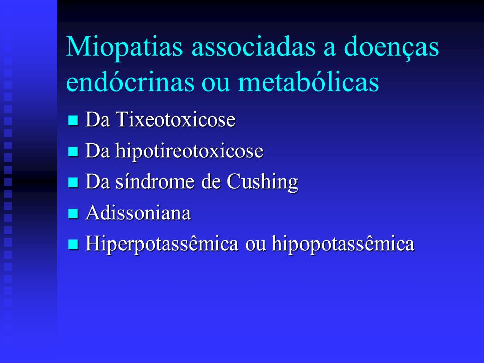 Miopatias inflamatórias - Miosites De causa desconhecida: Polimiosite e dermatomiosite De causa desconhecida: Polimiosite e dermatomiosite De causa co