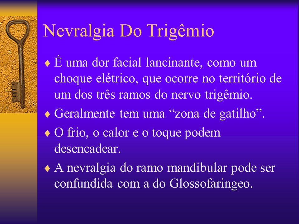 Nevralgia Do Trigêmio É uma dor facial lancinante, como um choque elétrico, que ocorre no território de um dos três ramos do nervo trigêmio.