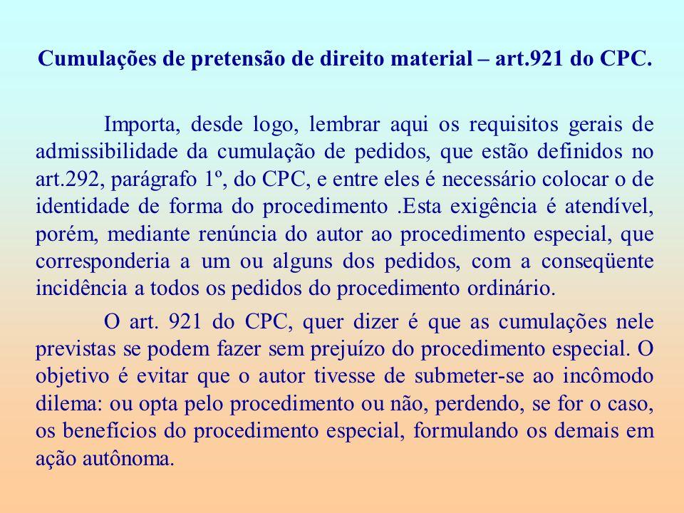 Cumulações de pretensão de direito material – art.921 do CPC. Importa, desde logo, lembrar aqui os requisitos gerais de admissibilidade da cumulação d