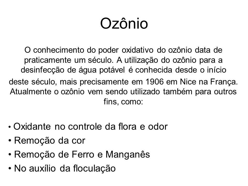 Ozônio O conhecimento do poder oxidativo do ozônio data de praticamente um século. A utilização do ozônio para a desinfecção de água potável é conheci