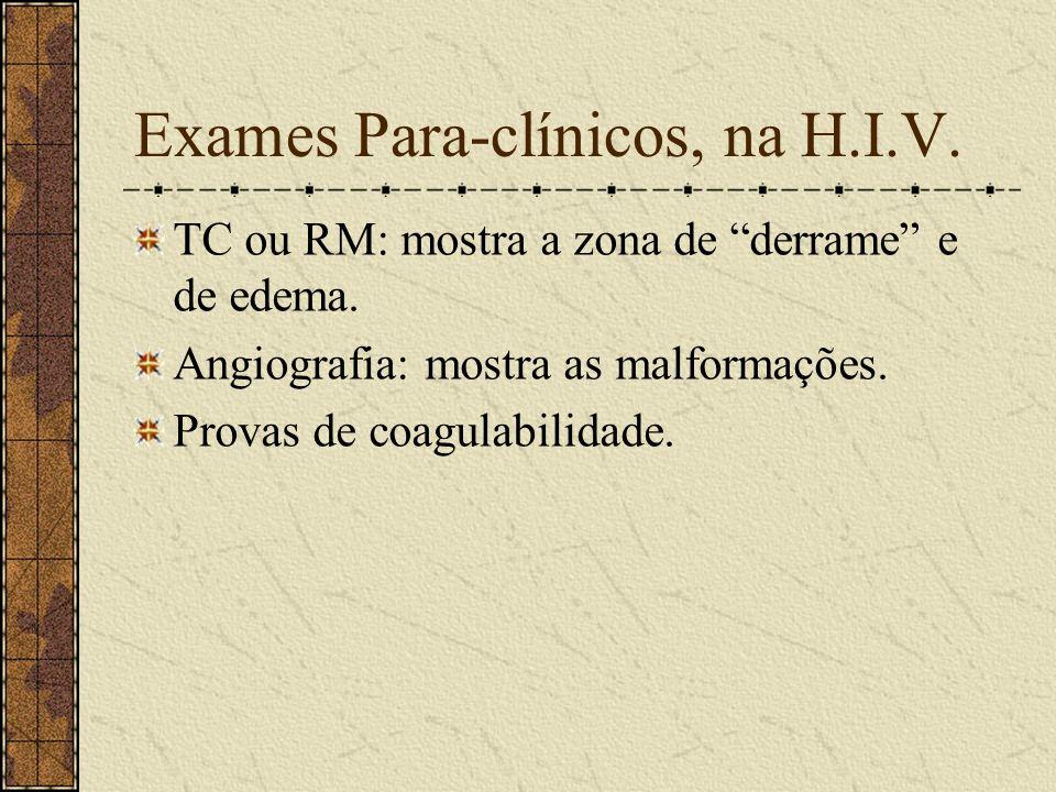 Hemorragia Cerebelar - Icto. - Sinais de hipertensão intracraniana aguda (cefaléia, vômitos incoercíveis e edema de papila). - Sinais cerebelares mais