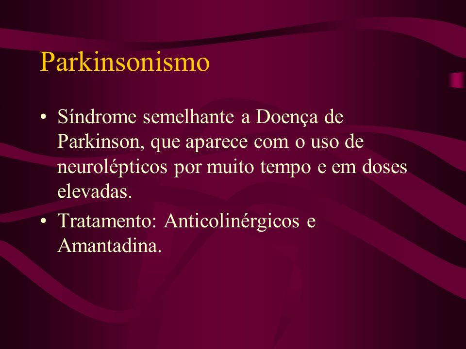 Distúrbios do movimento induzido por drogas Parkinsonismo. Acatisia. Discinesia tardia. Crises oculógiras agudas. Crises discinéticas agudas.