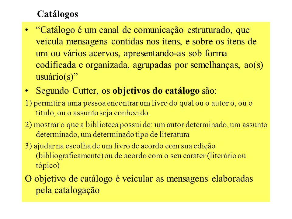 Para atingir seu objetivo a catalogação deve ter: Integridade: honestidade na representação (as informações devem ser verdadeiras) Clareza: o códigout