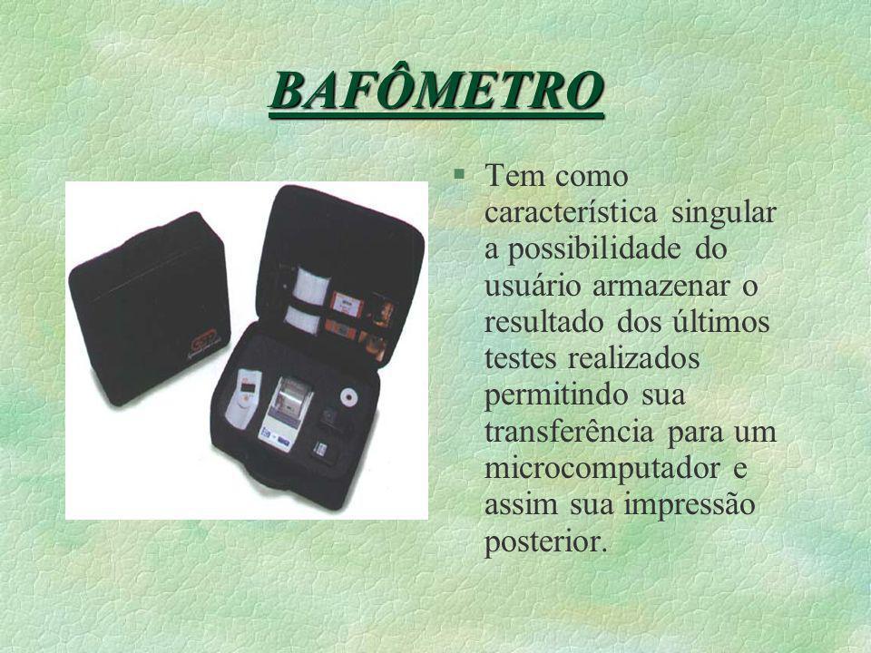 BAFÔMETRO §Portátil, rápido e preciso, o Bafômetro Eletrônico detecta a concentração de álcool no sangue através do ar exalado pela respiração. §Conec