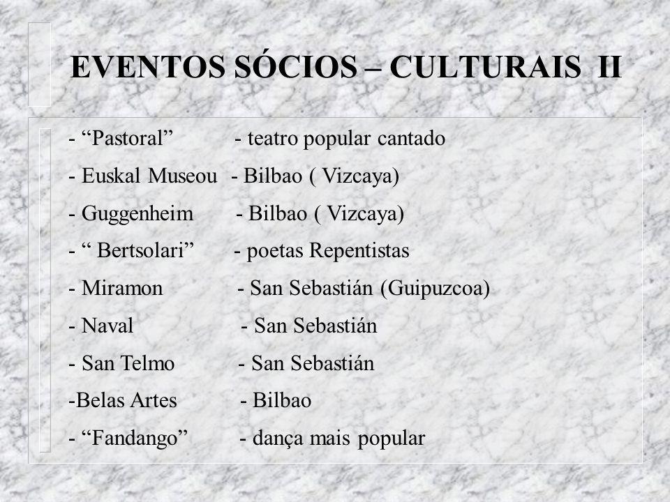 EVENTOS SÓCIOS – CULTURAIS II - Pastoral - teatro popular cantado - Euskal Museou - Bilbao ( Vizcaya) - Guggenheim - Bilbao ( Vizcaya) - Bertsolari -