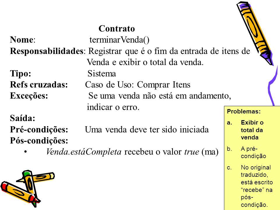 Mudanças no modelo conceitual Existe um atributo sugerido no contrato de terminarVenda que não aparece no modelo conceitual.