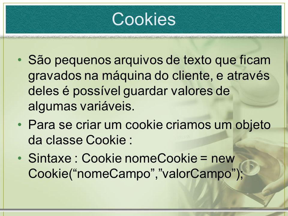 Podemos enviar dados para esse cookie criado através dos seguintes métodos : setValue() = atribui um novo valor para o objeto criado; setDomain() = define o servidor ou o domínio pelo qual o cookie pode ser acessado; setMaxAge(int) = define o tempo de vida em segundos do cookie;