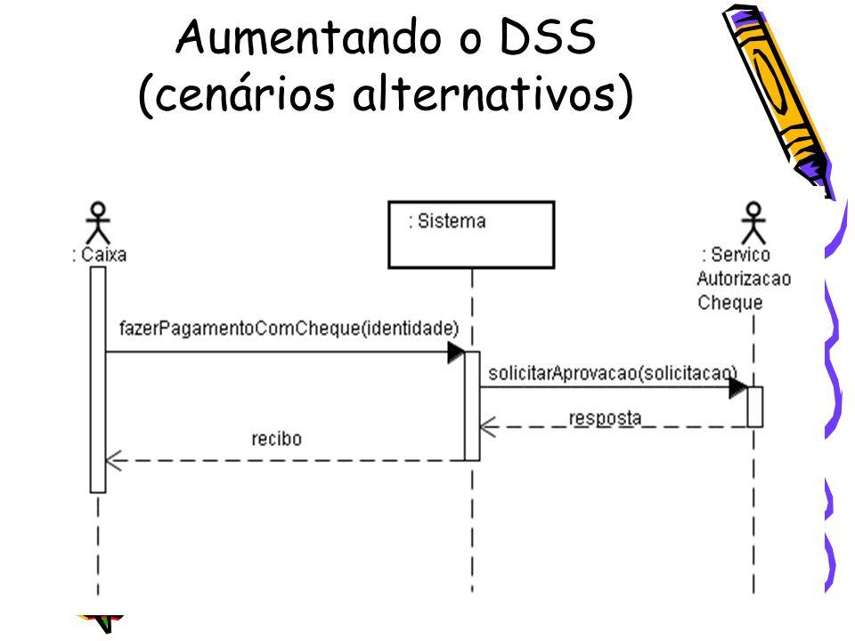 Aumentando o DSS (cenários alternativos)