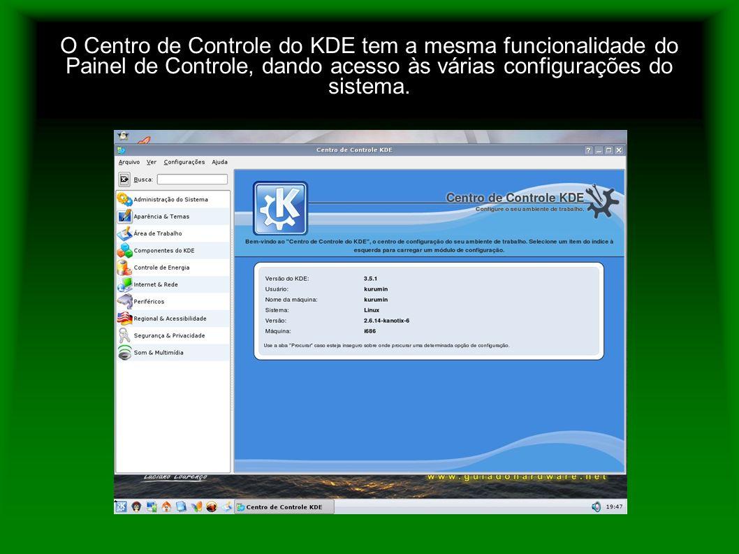 O Centro de Controle do KDE tem a mesma funcionalidade do Painel de Controle, dando acesso às várias configurações do sistema.