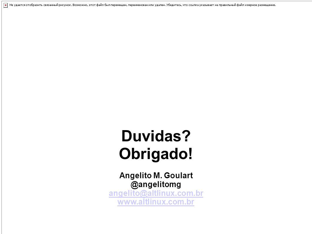 Duvidas? Obrigado! Angelito M. Goulart @angelitomg angelito@altlinux.com.br www.altlinux.com.br