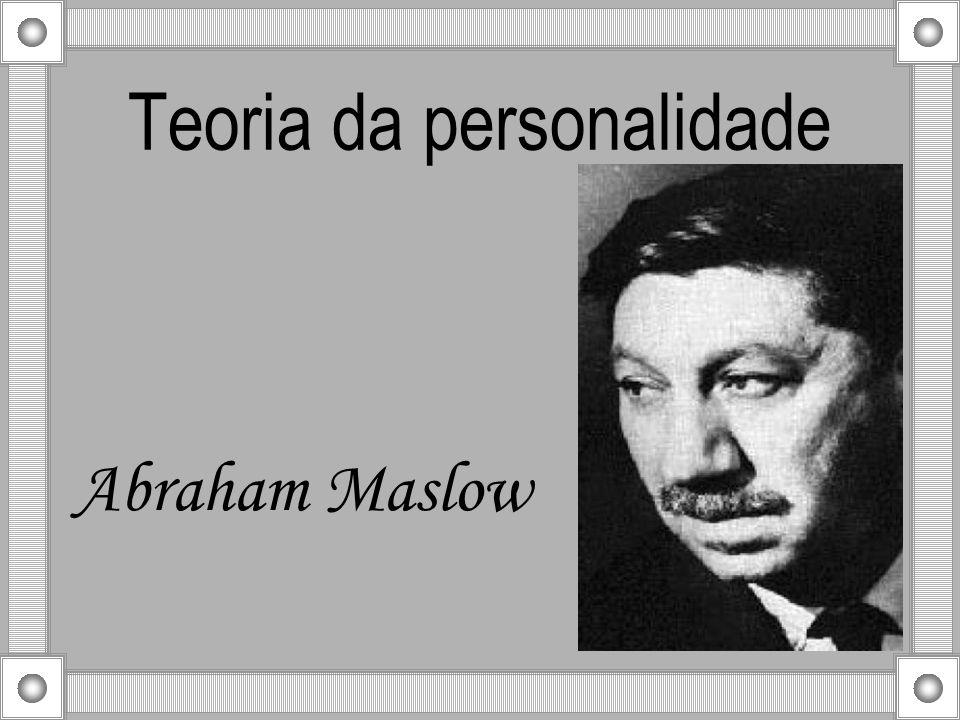 Teoria da personalidade Abraham Maslow