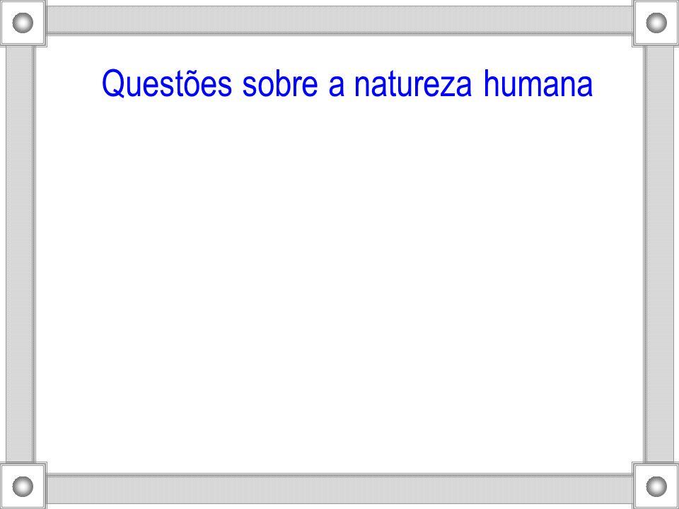 Questões sobre a natureza humana