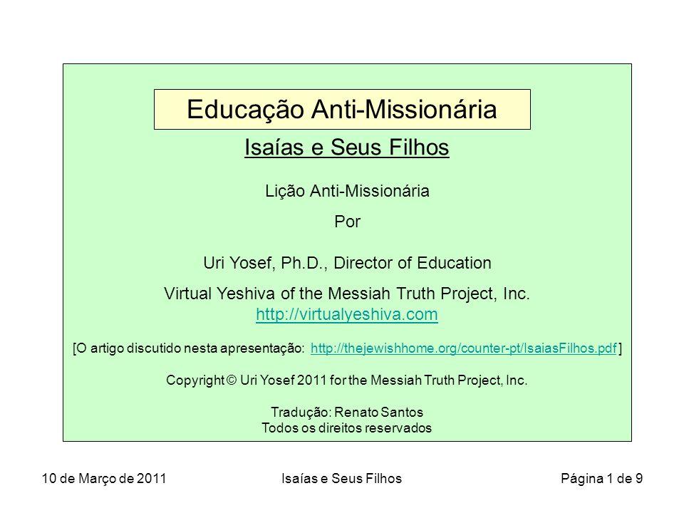 Isaías e Seus Filhos Lição Anti-Missionária Por Uri Yosef, Ph.D., Director of Education Virtual Yeshiva of the Messiah Truth Project, Inc. http://virt